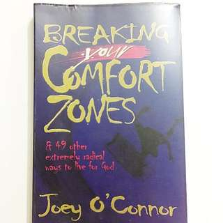 Breaking Your Comfort Zones By Joey O' Connor