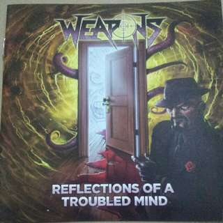 Music CD (Metal): Weapons –Reflections Of A Troubled Mind - Thrash Metal, Heavy Metal