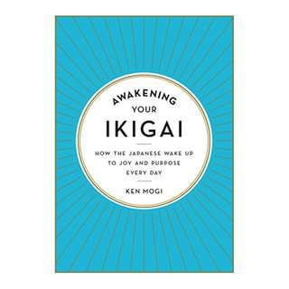 Awakening Your Ikigai: How the Japanese Wake Up to Joy and Purpose Every Day Kindle Edition by Ken Mogi (Author)