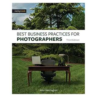 Best Business Practices for Photographers, Third Edition 3rd Edition, Kindle Edition by John Harrington  (Author)