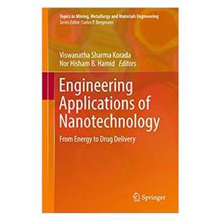 Engineering Applications of Nanotechnology: From Energy to Drug Delivery (Topics in Mining, Metallurgy and Materials Engineering) 1st ed. 2017 Edition by Viswanatha Sharma Korada (Editor),‎ Nor Hisham B Hamid (Editor)
