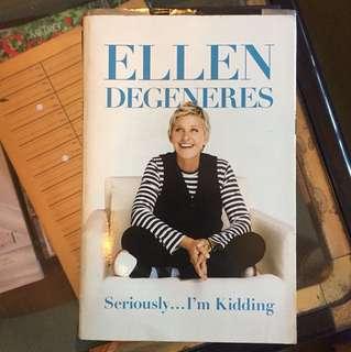 """Ellen Degeneres """"Seriously I'm Kidding."""""""