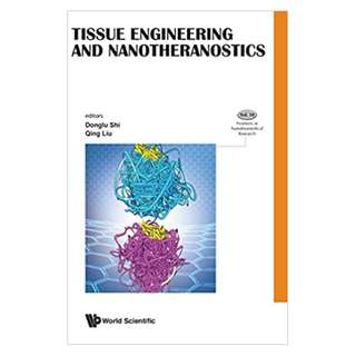 Tissue Engineering and Nanotheranostics (Frontiers in Nanobiomedical Research) 1st Edition by Donglu Shi (Author, Editor),‎ Qing Liu (Editor)