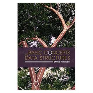 Basic Concepts in Data Structures 1st Edition by Shmuel Tomi Klein (Author)