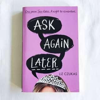 Ask Again Later by Liz Czukas