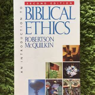 An Introduction to Biblical Ethics: Walking in the Way of Wisdom by Robertson McQuilkin