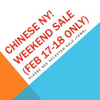 HAPPY CHINESE NEW YEAR! Weekend Sale Here!!!