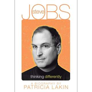 Steve Jobs: Thinking Differently – by Patricia Lakin