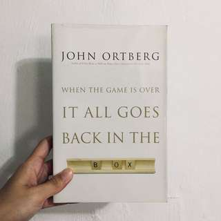 when the game is over it all goes back in the box / john ortberg