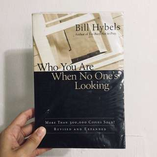 who are you when no one is looking / bill hybels