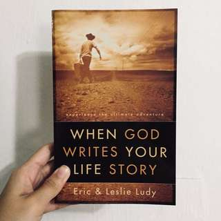 when god writes your life story / eric and leslie ludy