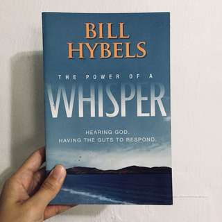 the power of a whisper / bill hybels