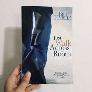 just walk across the room / bill hybels
