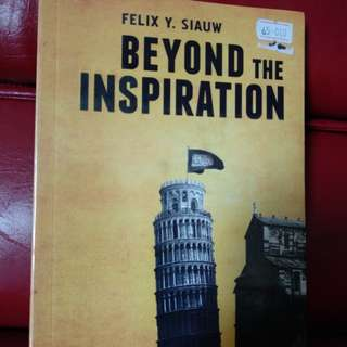 Beyond the inspiration by Felix Siauw