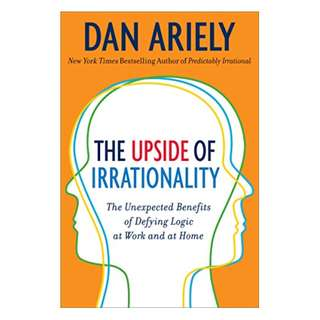 [ebook] The Upside of Irrationality: The Unexpected Benefits of Defying Logic