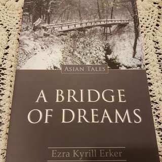 A Bridge of Dreams by Ezra Kyrill Erkar
