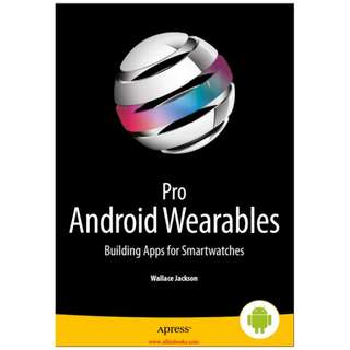 Ebook Pro Android Wearables: Building Apps for Smartwatches