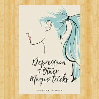 Free! Depression & Other Magic Tricks by Sabrina Benaim