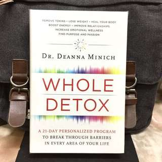 《Bran-New + 2016 Hardcover Edition + Comprehensive, Integrative, And Personalized Approach To Detox & Improve Total Health And wellness》Dr Deanna Minich - WHOLE DETOX : A 21-Day Personalized Program to Break through Barriers in Every Area of Your Life