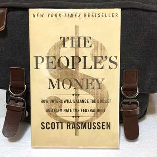 《Bran-New + Government By The People》Scott Rasmussen - THE PEOPLE'S  MONEY : How Voters Will Balance the Budget and Eliminate the Federal Debt