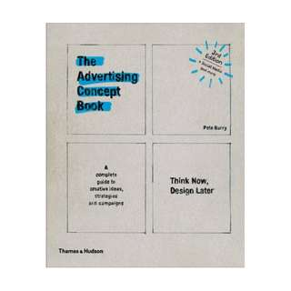 The Advertising Concept Book: Think Now, Design Later (Third Edition)