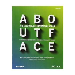 About Face: The Essentials of Interaction Design (4th Edition)