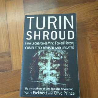 Turin Shroud How Leonardo da Vinci Fooled History by Lynn Pickett and Clive Prince
