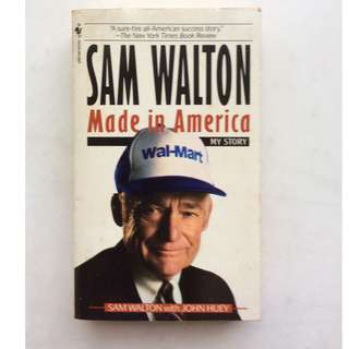 Sam Walton Made in America by John Huey