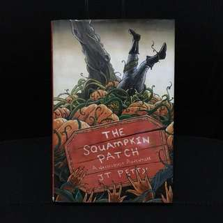 The Squampkin Patch by JT Petty (Hardcover)