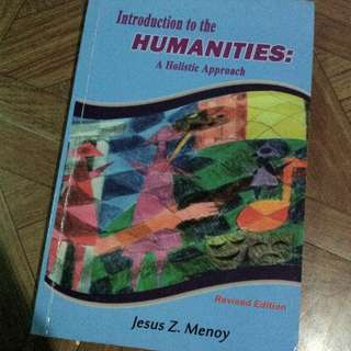 Introduction: Humanities A holistic Approach by Jesus Z. Menoy