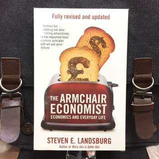 《Bran-New + Fully Revised & Updated + Economics Principles Underlying Daily Life & Experience》Steven E. Landsburg - THE ARMCHAIR ECONOMIST : Economics and Everyday Life