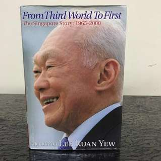 Lee Kuan Yew from third world to first the Singapore story 1965-2000
