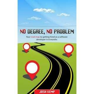 No Degree, No Problem by Josh Kemp