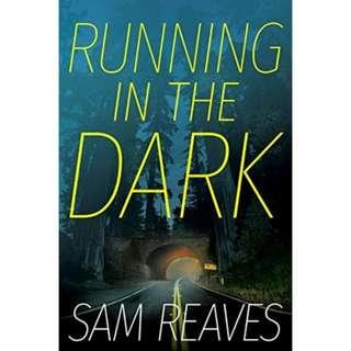 Running in the Dark by Sam Reaves