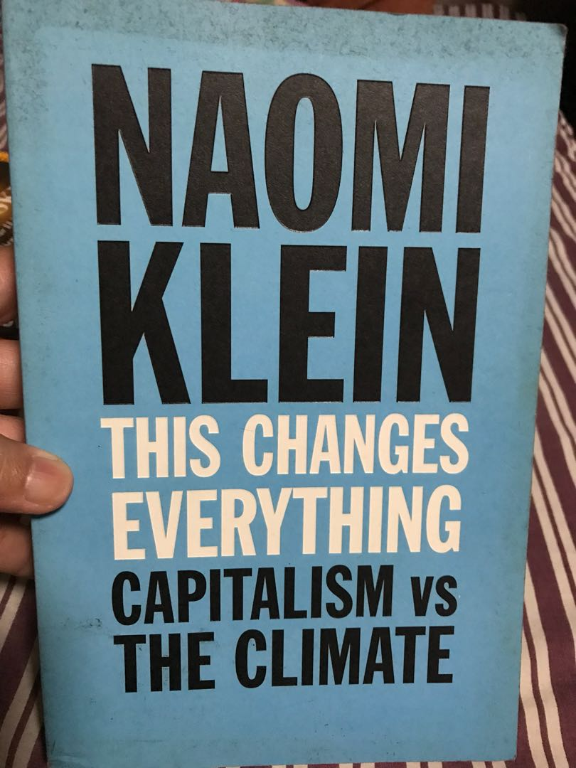This Changes Everything, Capitalism vs The Climate,  by Naomi Klein