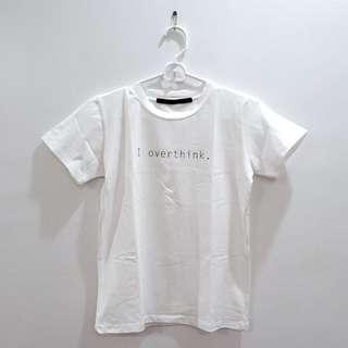 I Overthink White T-shirt