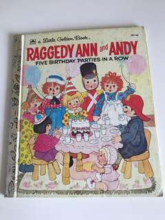Raggedy Ann And Andy - Five Birthday Parties In A Row - Little Golden Book