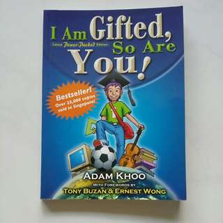 I Am Gifted, So Are You! By Adam Khoo