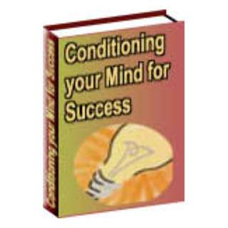 Conditioning Your Mind For Success! eBook