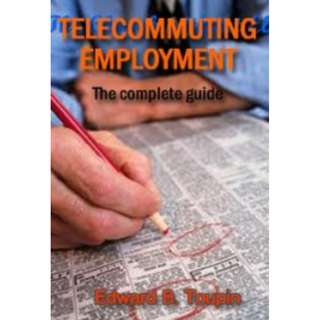 Telecommuting Employment: The Complete Guide eBook (Sample)