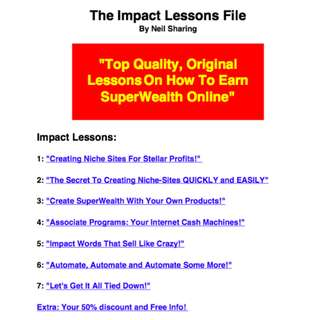The Impact Lessons File: Top Quality, Original Lessons On How To Earn SuperWealth Online eBook
