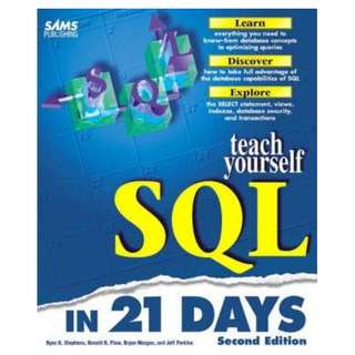 Teach Yourself SQL in 21 Days (Second Edition) (679 Page Full Colored Mega eBook)