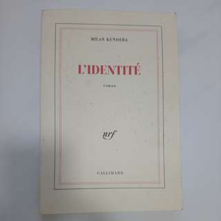 French Novel - Milan Kundera L'Identité