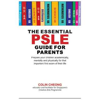 The Essential PSLE Guide for Parents by Colin Cheong