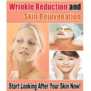 Wrinkle Reduction and Skin Rejuvenation (68 Page Mega eBook)