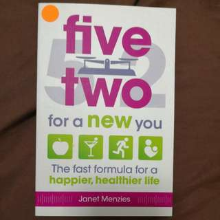 Five two for a new you : The fast formula for a happier, healthier life by Janet Menzies