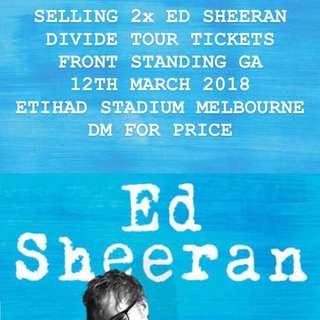 2x Ed Sheeran Divide Tour Tickets 12th March @Etihad Stadium