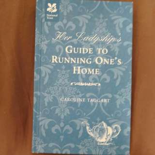 Her ladyship's guide to running one's home by Caroline Taggart