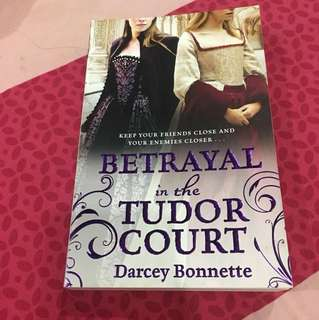 Betrayal In The Tudor Court (Author: Darcey Bonnette