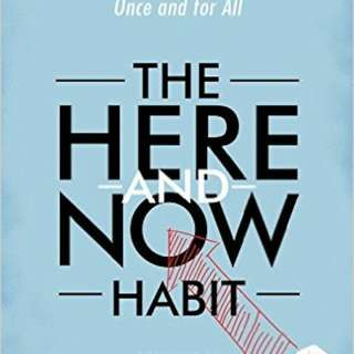 eBook - The Here and Now Habit by Hugh G. Byrne